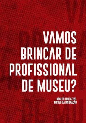 Vamos brincar de profissional de museu?